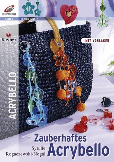 Zauberhaftes Acrybello. Deko-Ideen & Accessoires