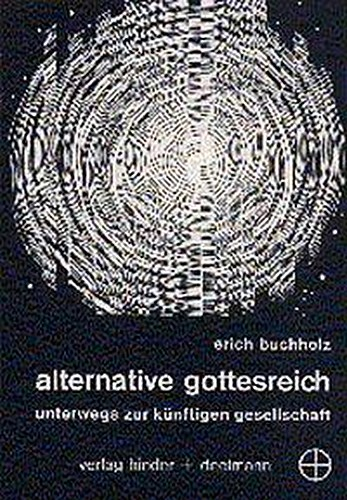Alternative Gottesreich Erich Buchholz