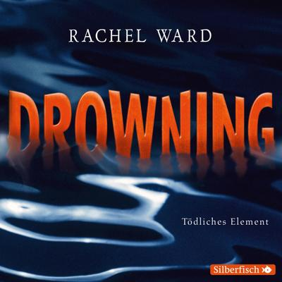 Drowning - Tödliches Element: 4 CDs