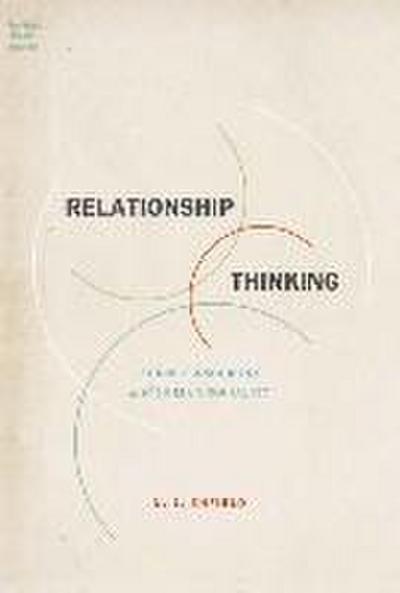 Relationship Thinking: Agency, Enchrony, and Human Sociality