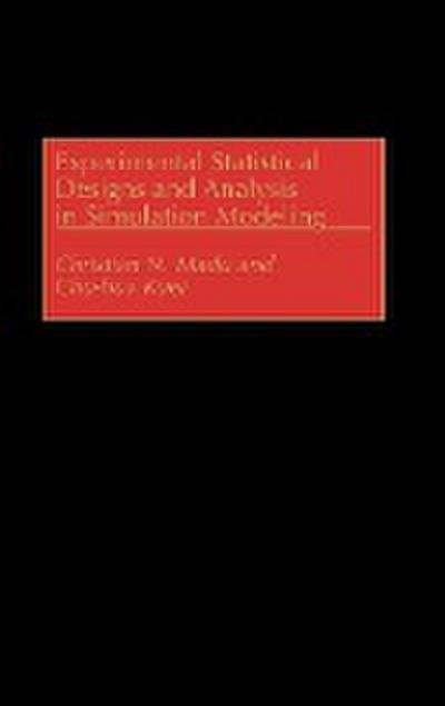 Experimental Statistical Designs and Analysis in Simulation Modeling