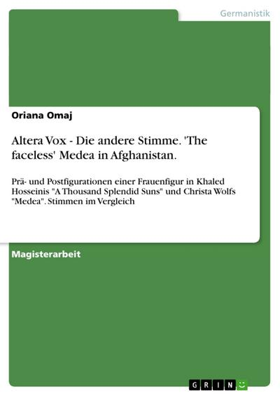 Altera Vox - Die andere Stimme. 'The faceless' Medea in Afghanistan