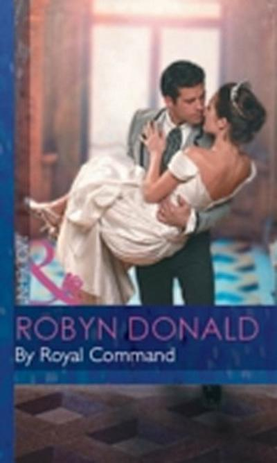 By Royal Command (Mills & Boon Modern) (Royal Weddings, Book 5)