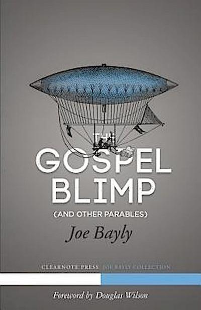 The Gospel Blimp (and Other Parables)
