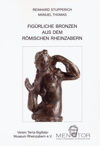 Figürliche Bronzen aus dem römischen Rheinzabern Reinhard Stupperich