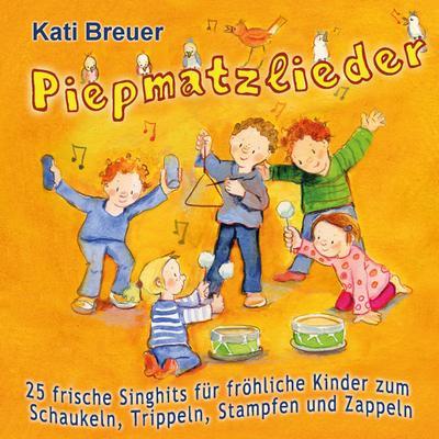 Piepmatzlieder - 25 frische Singhits für fröhliche Kinder zum Schaukeln, Trippeln, Stampfen und Zappeln