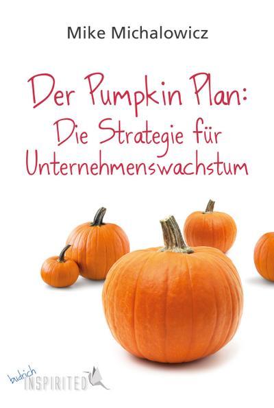 Der Pumpkin Plan: Die Strategie für Unternehmenswachstum