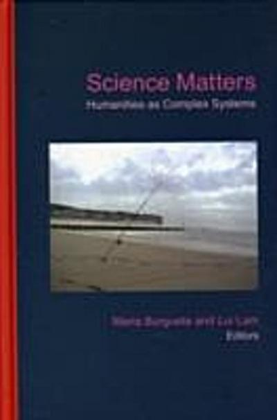 Science Matters: Humanities As Complex Systems