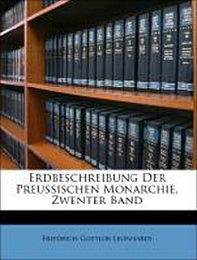 Erdbeschreibung Der Preussischen Monarchie, Zwenter Band