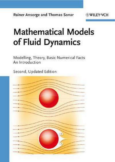 Mathematical Models of Fluid Dynamics: Modeling, Theory, Basic Numerical Facts - An Introduction