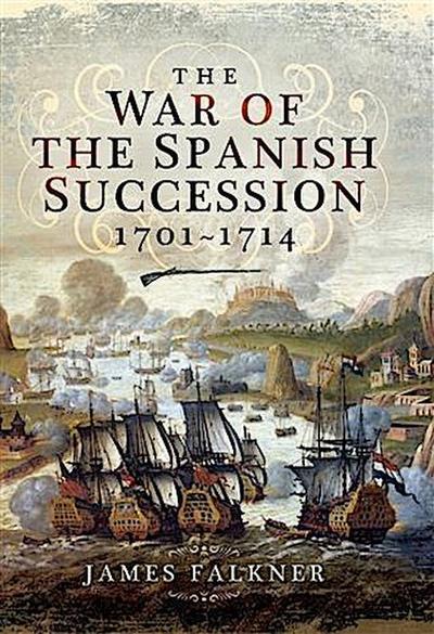 War of the Spanish Succession 1701-1714