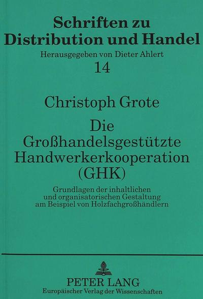 Die Großhandelsgestützte Handwerkerkooperation (GHK)