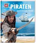 WAS IST WAS Band 71 Piraten. Schrecken der Me ...