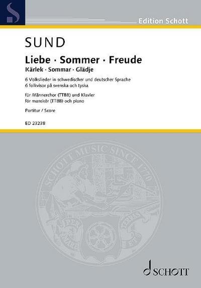Liebe · Sommer · Freude, Männerchor (TTBB) und Klavier