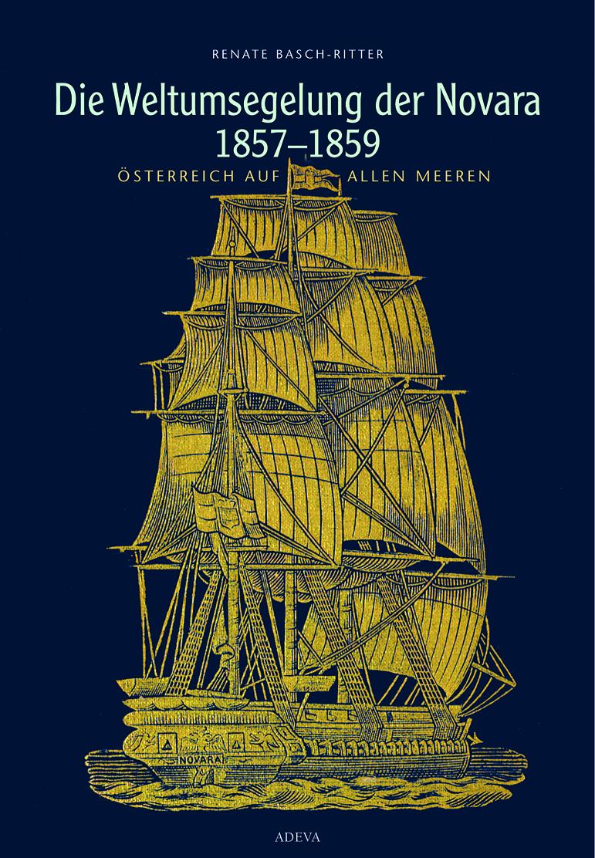 Die Weltumsegelung der Novara 1857-1859 ~ Renate Basch-Ritte ... 9783201019040