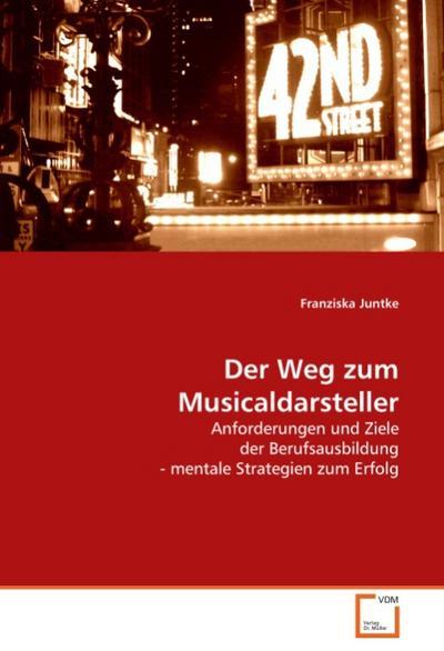 Der Weg zum Musicaldarsteller