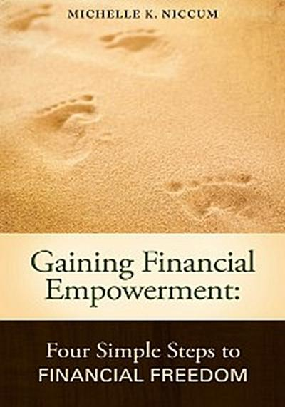 Gaining Financial Empowerment: Four Simple Steps to Financial Freedom