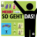 So geht das! Mehr!; Das ultimative Anleitungsbuch; So geht das!; Deutsch; ca. 3000