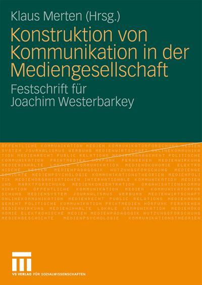 Konstruktion von Kommunikation in der Mediengesellschaft