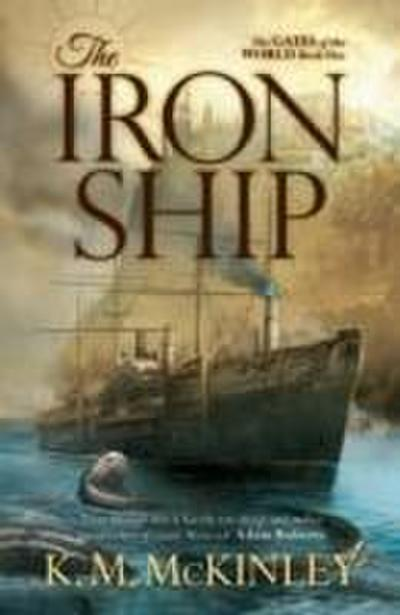 the-iron-ship-the-gates-of-the-world-book-one-gates-of-the-world-1-