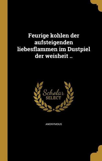 GER-FEURIGE KOHLEN DER AUFSTEI