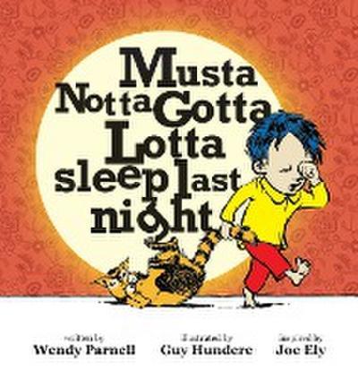 Musta Notta Gotta Lotta Sleep Last Night