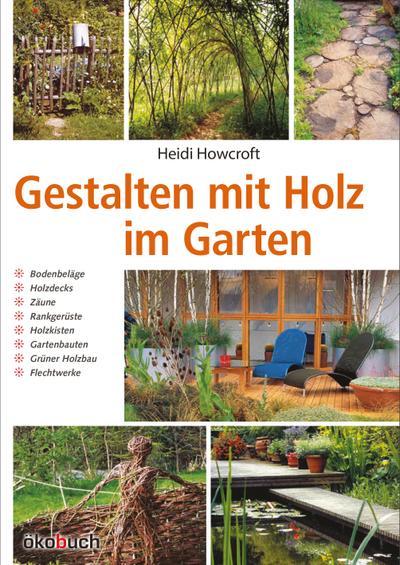 Gestalten mit Holz im Garten