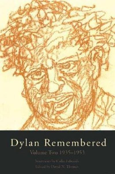Dylan Remembered: Volume Two 1935-1953 (Revised)