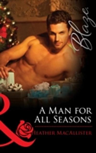 Man for All Seasons (Mills & Boon Blaze)