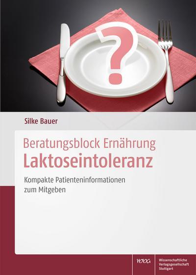 Beratungsblock Ernährung: Laktoseintoleranz: Kompakte Patienteninformationen zum Mitgeben