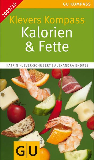 Kalorien & Fette 2009/2010 Klevers Kompass; Bestverkaufte Kalorientabelle   ; GU Körper & Seele Gesundheits-Kompasse; Deutsch;  -