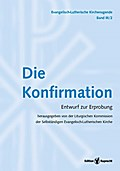 Evangelisch-Lutherische Kirchenagende Band III/2: Die Konfirmation
