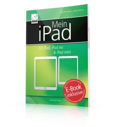 Mein iPad für iPad, iPad Air & iPad mini - inkl. Gratis-E-Book Version des Buches (Ersparnis: 4,99 Euro) für ihr iPad, iPhone oder iBooks (Yosemite)