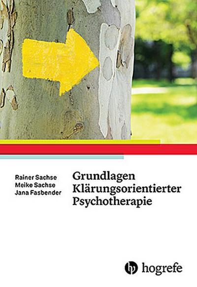 Grundlagen Klärungsorientierter Psychotherapie
