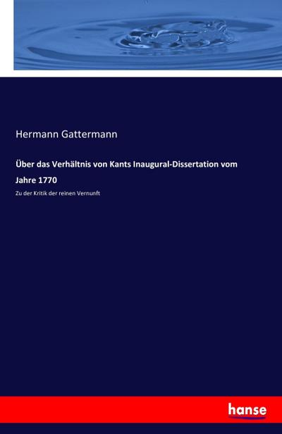 Über das Verhältnis von Kants Inaugural-Dissertation vom Jahre 1770