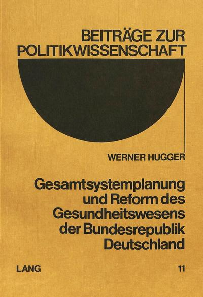 Gesamtsystemplanung und Reform des Gesundheitswesens der Bundesrepublik Deutschland