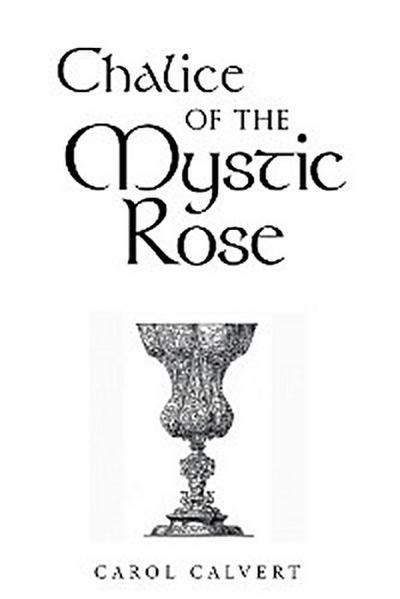 Chalice of the Mystic Rose
