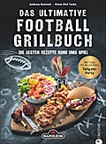 Das ultimative Football-Grillbuch