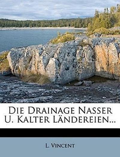 Die Drainage nasser und kalter Ländereien.
