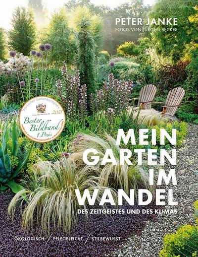 Peter Janke: Mein Garten im Wandel des Zeitgeistes und des Klimas