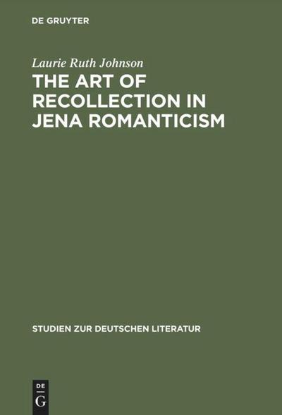 The Art of Recollection in Jena Romanticism