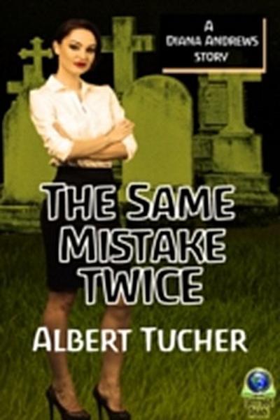 Same Mistake Twice: A Diana Andrews Mystery