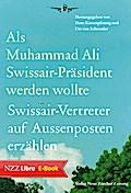Als Muhammad Ali Swissair-Präsident werden wo ...