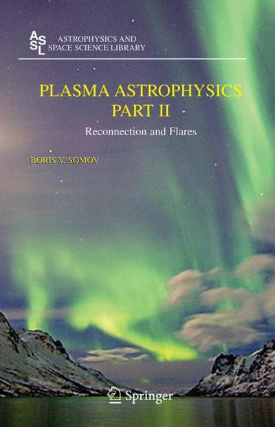 Plasma Astrophysics, Part II