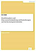 Handelsmarken und Discounter-Entwicklung und Auswirkungen auf die Konsumgüterindustrie - Iris Kaib