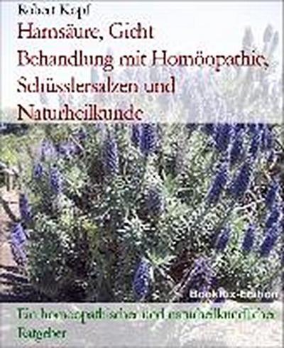 Harnsäure, Gicht - Hyperurikämie behandeln mit Homöopathie, Schüsslersalzen (Biochemie) und Naturheilkunde