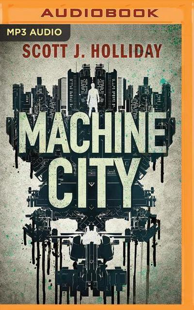 Machine City: A Thriller
