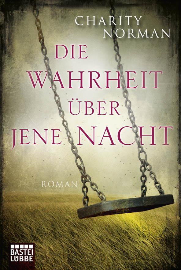Charity Norman ~ Die Wahrheit über jene Nacht: Roman (Allgemei ... 9783404170982