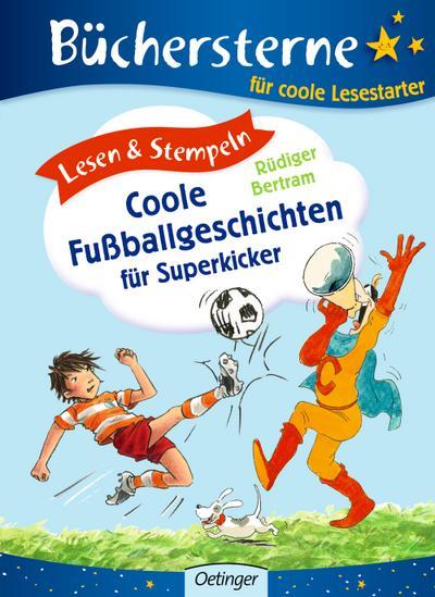 Lesen & Stempeln. Coole Fußballgeschichten für Superkicker; Ill. v. Schulmeyer, Heribert/Bux, Alexander; Deutsch; 60 farb. Abb. 60 Ill.
