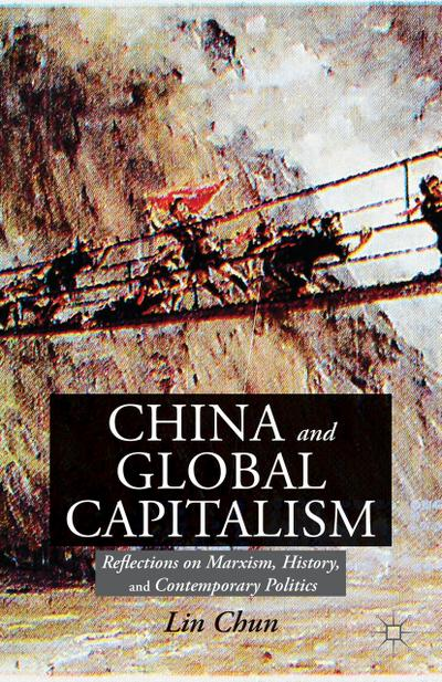 China and Global Capitalism: Reflections on Marxism, History, and Contemporary Politics